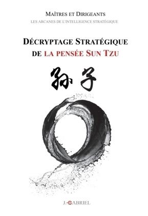 Maîtres et Dirigeants : Décryptage stratégique de la pensée Sun Tzu