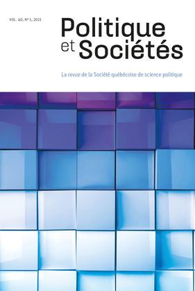 Politique et Sociétés. Vol. 40 No. 1,  2021