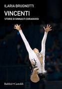 Vincenti. Storie di ginnasti coraggiosi