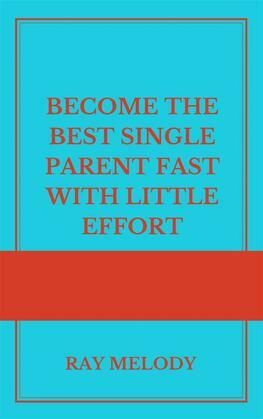 Become The Best Single Parent Fast With Little Effort