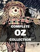 The Complete Oz Collection (Illustrated)