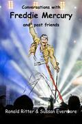 Conversations with Freddie Mercury and past friends