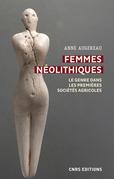 Femmes néolithiques - Le genre dans le premières sociétés agricoles
