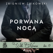 Willa Morena 13: Porwana noca