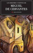 Los mejores cuentos de Miguel de Cervantes