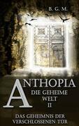 Anthopia Die geheime Welt II