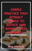 Simple Practice That Attract People To Notice And Respect You Instantly