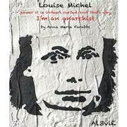 Louise Michel, power it is indeed cursed and that's why I'm an anarchist