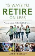 12 Ways to Retire on Less