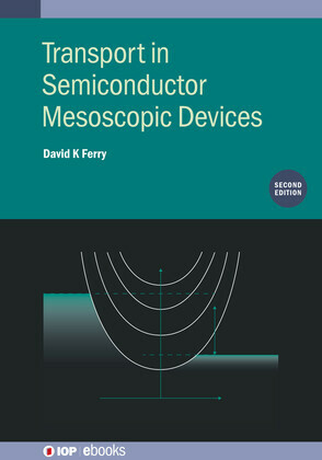Transport in Semiconductor Mesoscopic Devices, Second edition