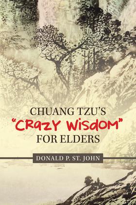 """Chuang Tzu's """"Crazy Wisdom"""" for Elders"""