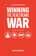 It's All About Money and Politics: Winning the Healthcare War
