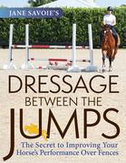 Jane Savoie's Dressage Between the Jumps