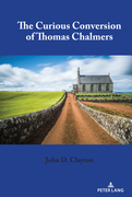 The Curious Conversion of Thomas Chalmers