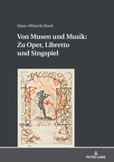 Von Musen und Musik: Zu Oper, Libretto und Singspiel