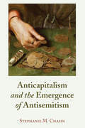 Anticapitalism and the Emergence of Antisemitism