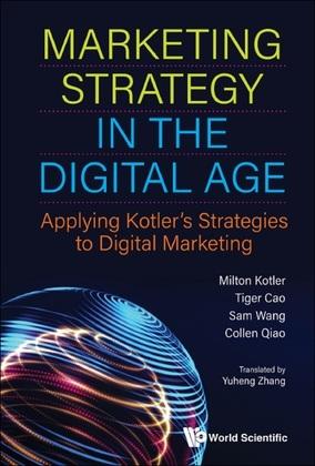 Marketing Strategy In The Digital Age: Applying Kotler's Strategies To Digital Marketing