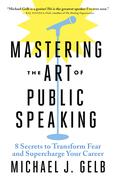 Mastering the Art of Public Speaking