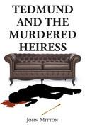 Tedmund and the Murdered Heiress