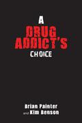 A Drug Addict's Choice