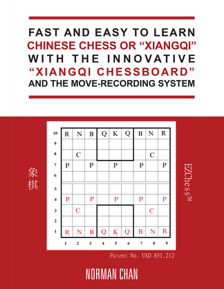 """Fast and Easy to Learn Chinese Chess or """"Xiangqi"""" with the Innovative """"Xiangqi Chessboard"""" and the Move-Recording System"""