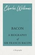 Bacon - A Biography of Sir Francis Bacon