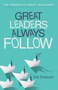Great Leaders Always Follow
