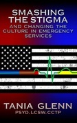 Smashing the Stigma and Changing the Culture in Emergency Services