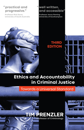 Ethics and Accountability in Criminal Justice: Towards a Universal Standard - THIRD EDITION