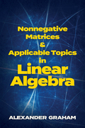 Nonnegative Matrices and Applicable Topics in Linear Algebra