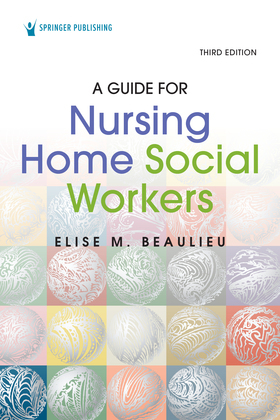 A Guide for Nursing Home Social Workers, Third Edition