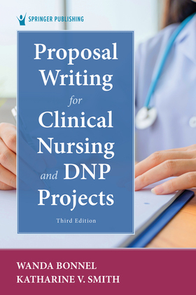 Proposal Writing for Clinical Nursing and DNP Projects, Third Edition