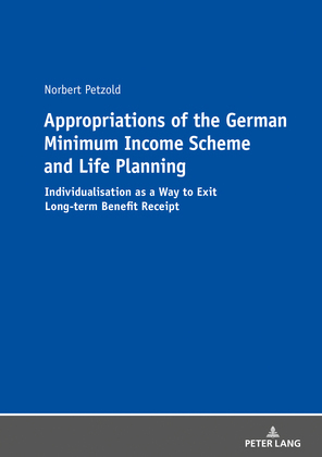 Appropriations of the German Minimum Income Scheme and Life Planning