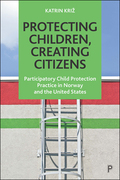 Protecting Children, Creating Citizens