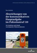 Abweichungen von der kommunikativen Hauptaufgabe im Polizeinotruf 110