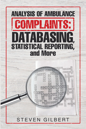 Analysis of Ambulance Complaints: Databasing, Statistical Reporting, and More