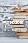 The Anecdotal Ii