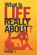What Is Life Really About?