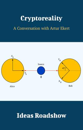 Cryptoreality - A Conversation with Artur Ekert