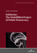 Solidarity: The Unfulfilled Project of Polish Democracy