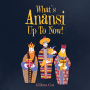 What's Anansi up to Now!