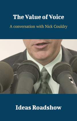 The Value of Voice - A Conversation with Nick Couldry