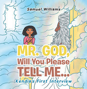 Mr. God, Will You Please Tell Me…