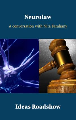 Neurolaw - A Conversation with Nita Farahany