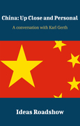 China: Up Close and Personal - A Conversation with Karl Gerth