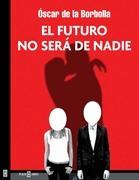 El futuro no será de nadie