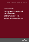 Interpreter-Mediated Interactions of the Courtroom