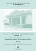 Akten des XIII. Internationalen Germanistenkongresses Shanghai 2015: Germanistik zwischen Tradition und Innovation