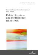 Polish Literature and the Holocaust (19391968)