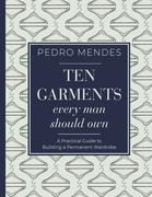 Ten Garments Every Man Should Own